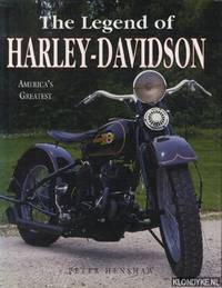 The legend of Harley Davidson America's greatest