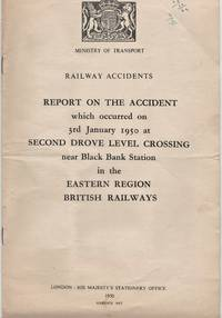 Railway Accidents. Report on the Accident which occurred on 3rd January 1950 at Second Drove...