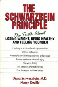 The Schwarzbein Principle: The Truth about Losing Weight, Being Healthy and Feeling Younger by Diana Schwarzbein; Nancy DeVille - Paperback - 1999 - from Gadzooks Books and Biblio.com