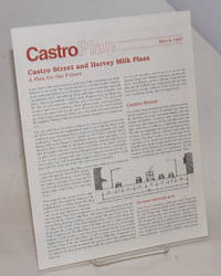 Castro Plan [newsletter] March 1997; Castro Street & Harvey Milk Plaza - a plan for the future