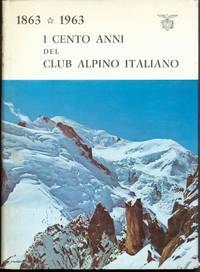 I CENTO ANNI DEL CLUB ALPINO ITALIANO