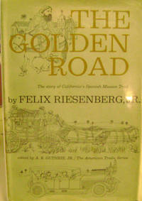 The Golden Road: the Story of California's Mission Trail