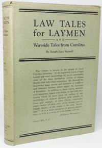 "image of LAW TALES FOR LAYMEN.  [Spine and dust jacket title: ""Law Tales for Laymen and Wayside Tales from Carolina.""]"
