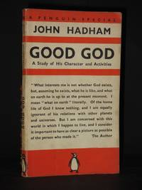 Good God - A Study of His Character and Activities: (Penguin Special No. S55)