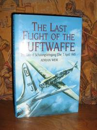 The Last Flight of the Luftwaffe by  Adrian Weir - Hardcover - 5th or later Edition - 1997 - from Brass DolphinBooks and Biblio.com
