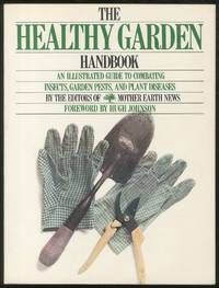 The Healthy Garden Handbook: An Illustrated Guide to Combating Insects, Garden Pests, and Plant diseases