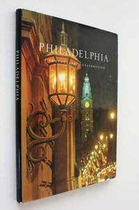 Philadelphia: A Photographic Celebration by Unknown - Hardcover - 2000 - from Cover to Cover Books & More and Biblio.com