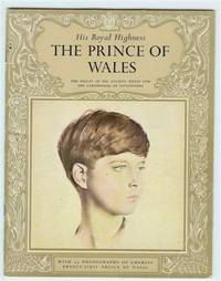 His Royal Highness THE PRINCE OF WALES: The Origin of His Ancient Titles and the Ceremonial of Investiture