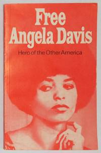 Free Angela Davis; hero of the other America, containing an address by Werner Lamberz, member of the Politbureau of the Central Committee of the Socialist Unity Party of Germany (German Democratic Republic)