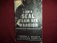I Am a Seal Team Six Warrior. Memoirs of An American Soldier
