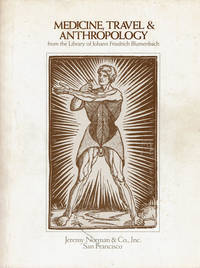 MEDICINE, TRAVEL & ANTHROPOLOGY from the Library of Johann Friedrich Blumenbach. A Catalogue of the Blumenbach/Herbst Collection / With a Supplement from our Stock. Catalogue Six.