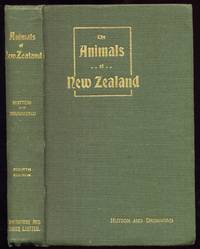 The Animals of New Zealand. An Account of the Dominion\'s Air-Breathing Vertebrates