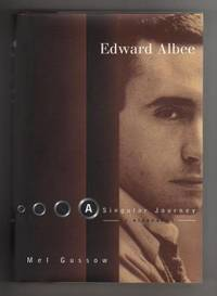 EDWARD ALBEE.  A Singular Journey by  Mel Gussow - First Edition. First Printing. - 1999 - from Collectible Book Shoppe and Biblio.co.uk