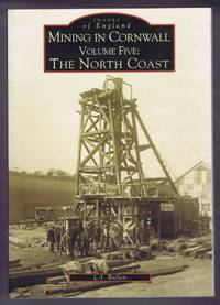 Mining In Cornwall, Volume Five: The North Coast. Images of England