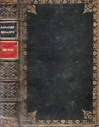 PARADISE REGAIN'D:  A POEM IN FOUR BOOKS.  To which is added SAMSON AGONISTES, and Poems upon Several Occasions.  The author John Milton.  From the text of Thomas Newton, D.D.