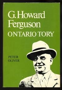 G. HOWARD FERGUSON:  ONTARIO TORY.