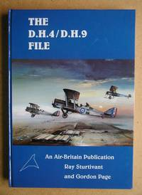 The D.H.4/D.H.9 File. by  Ray & Gordon Page Sturtivant - First Edition - 1999 - from N. G. Lawrie Books. (SKU: 43192)