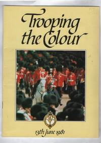 Trooping the Colour on the Horse Guards Parade in Celebration of the Birthday of Her Majesty the Queen 11am Saturday 13 June 1981 by  Hugh Ribbans - Paperback - First Printing - 1981 - from Recycled Records and Books and Biblio.com