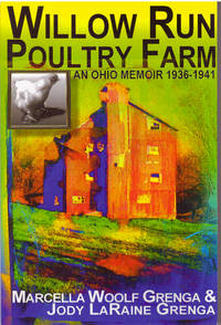 WILLOW RUN POUNTRY FARM; An Ohio Memoir 1936-1941