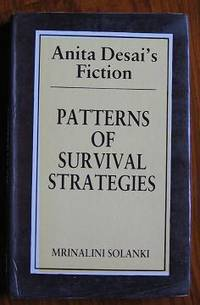 Anita Desai's Fiction: Patterns of Survival Strategies