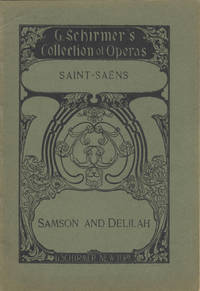 Samson and Delilah Opera in Three Acts by Ferdinand Lemaire (English Version by Nathan Haskell Dole) ... G. Schirmer's Collection of Operas ... Vocal Score Complete Price, net, $2.50. [Piano-vocal score]