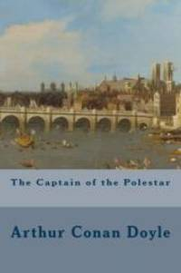 The Captain of the Polestar by Arthur Conan Doyle - 2014-08-03 - from Books Express and Biblio.com