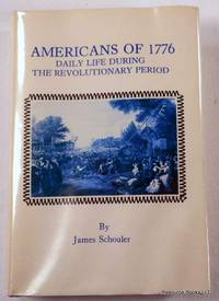 Americans of 1776: Daily Life in Revolutionary America