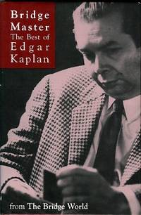image of Bridge Master: The Best Of Edgar Kaplan. A Tribute To One Of The Game's Leading Personalities And Inventors
