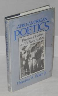 image of Afro-American poetics; revisions of Harlem and the black aesthetic