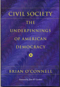 Civil Society: The Underpinnings of American Democracy (SIGNED)