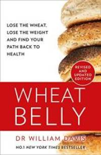 image of Wheat Belly: The effortless health and weight-loss solution - no exercise, no calorie counting, no denial