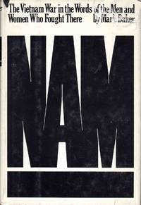 Nam The Vietnam War In The Words Of The Men And Women Who Fought There by Mark Baker - Hardcover - Book Club (BCE/BOMC) - 1981 - from C.A. Hood & Associates and Biblio.com