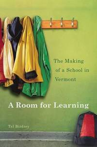 A Room for Learning : The Making of a School in Vermont