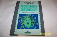 The Medusa Frequency by  Russell Hoban - 1st Edition. - 1987 - from mclinhavenbooks and Biblio.com
