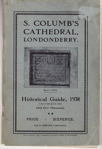 S. Columb's Cathedral, Londonderry: Historical Guide, 1938