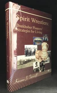 Spirit Wrestlers: Doukhobor Pioneers' Strategies for Living