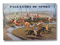 Pageantry of Sport From the Age of Chivalry to the Age of Victoria
