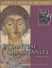 Byzantine Christianity: A People\'s History of Christianity, Volume 3