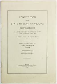 image of CONSTITUTION OF THE STATE OF NORTH CAROLINA AND COPY OF THE ACT OF THE GENERAL ASSEMBLY ENTITLED AN ACT TO AMEND THE CONSTITUTION OF THE STATE OF NORTH CAROLINA (Chapter 99, Public Laws, Session of 1915)