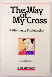 The Way of My Cross: Masses at Warsaw (A Regnery paperback original) (English, French and Polish Edition)