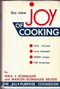 The New Joy of Cooking: The All-Purpose Cookbook by Rombauer, Irma S. And Marion Rombauer Becker - 1953