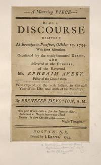 Devotion, Ebenezer. [Funeral Sermon for Ephraim Avery, 1754, printed 1755]. Webb, Benjamin. [Funeral Sermon for Ruth Avery, 1732, printed 1733] by [Early American Imprints]. Ebenezer Devotion + Benjamin Webb [Avery Family] - 1733
