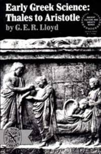 image of Early Greek Science: Thales to Aristotle (Ancient Culture and Society)