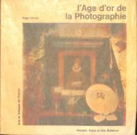 L'age D'or De La Photographie. Arts et Artisans De France.