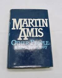 image of Other People: A Mystery Story by Martin Amis, First Edition, 1981