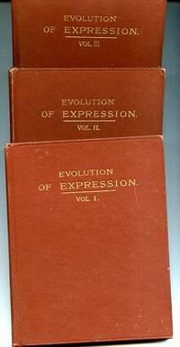 EVOLUTION OF EXPRESSION.  (Vols 1,2,3 of Four Published.