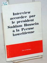 Interview accordée par le Président Saddam Hussein à la presse koweitienne