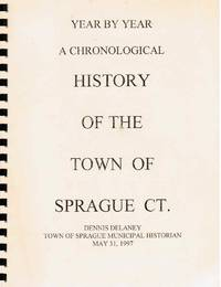 image of Year by Year, A Chronological History of the Town of Sprague, CT