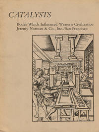 CATALYSTS: BOOKS WHICH INFLUENCED WESTERN CIVILIZATION. Catalog Three.