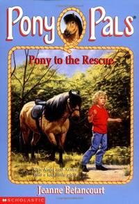 Pp #05: Pony to the Rescue (Pony Pals) by  Jeanne Betancourt - Paperback - from World of Books Ltd and Biblio.com